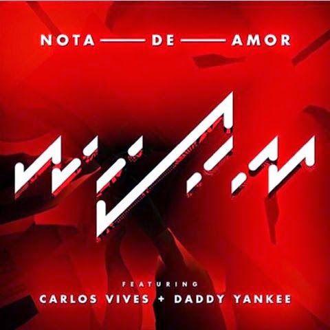 Wisin - Nota de Amor ft Carlos Vives, Daddy Yankee