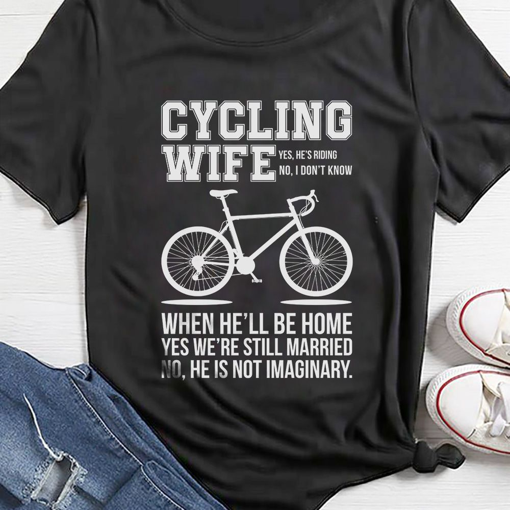 Cycling wife funny tee t-shirt gift for bike lovers Fashion vintage t-shirt  for men 1dabb3471