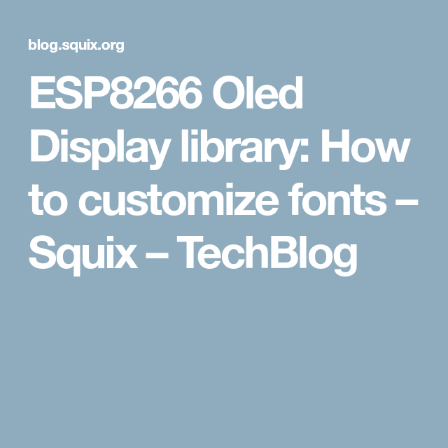 ESP8266 Oled Display library: How to customize fonts