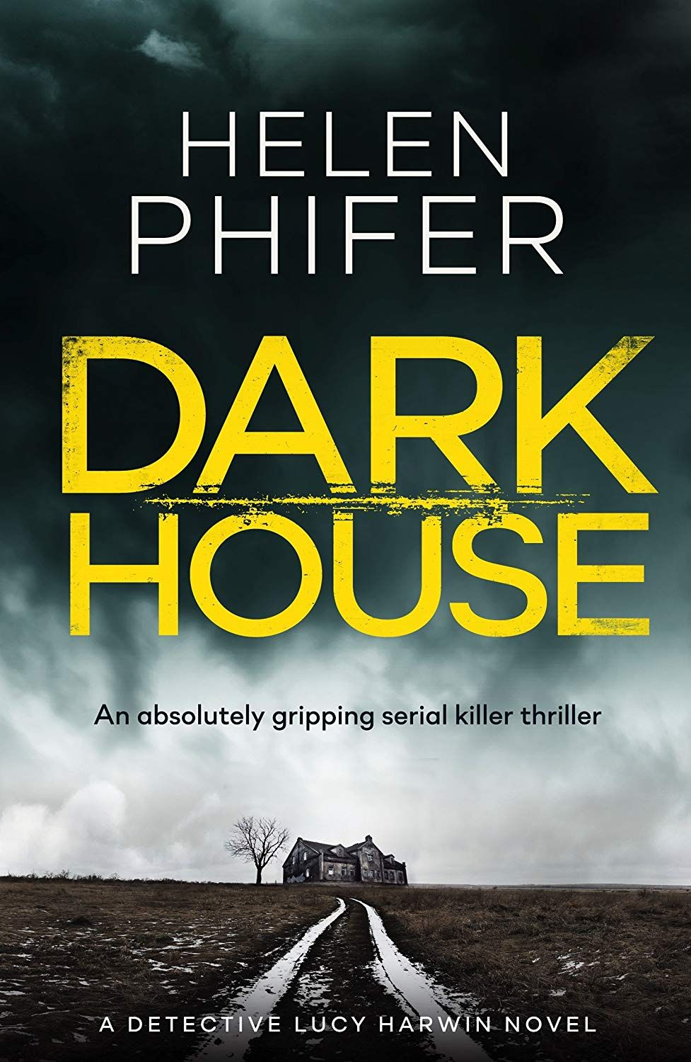 Dark House: An absolutely gripping serial killer thriller (Detective on