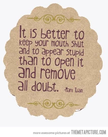 Better Keep Your Mouth Shut Funnies Quotes Quotations Quotable