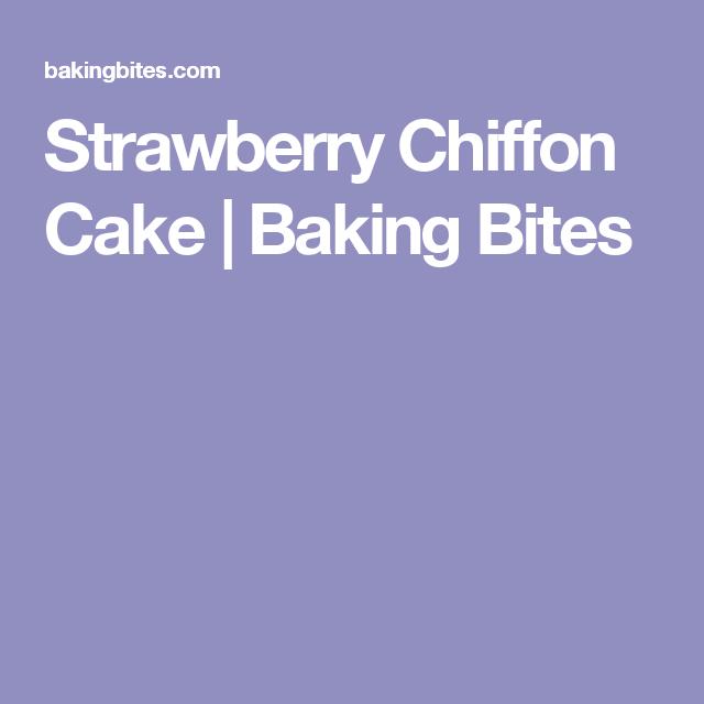 Strawberry Chiffon Cake   Baking Bites