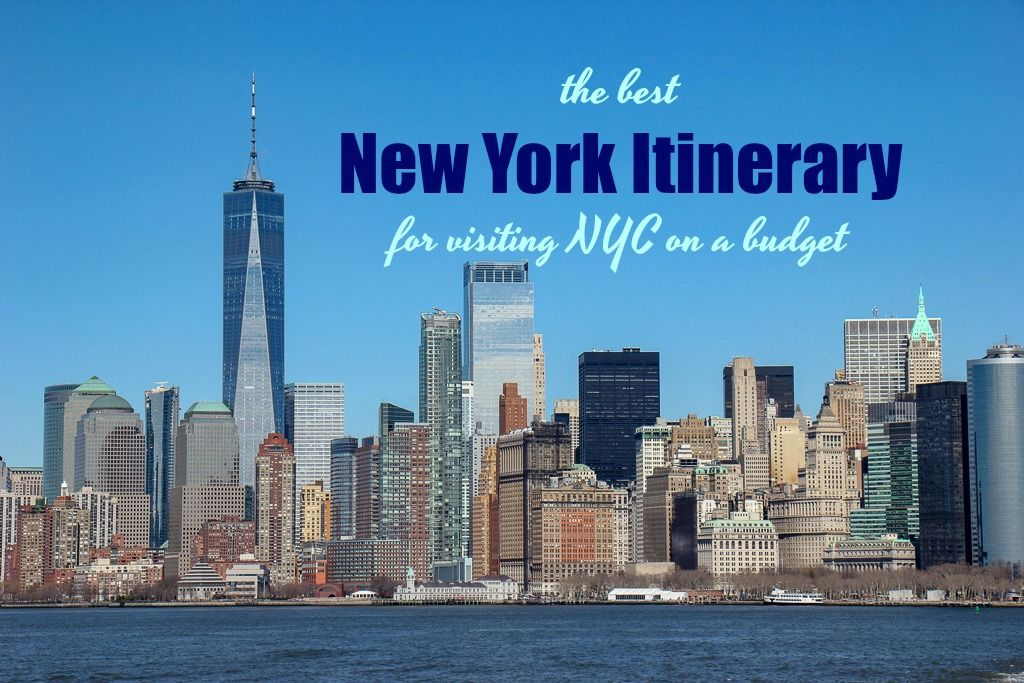 The Best New York Itinerary For Visiting Nyc On A Budget Visiting Nyc New York City Vacation Nyc Sightseeing