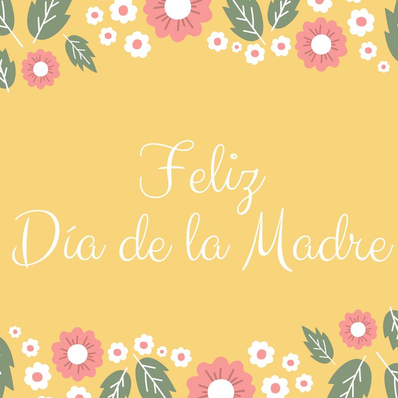 Mis Queridas Mamas Mi Mama Mis Amigas Mis Clientas Feliz Dia