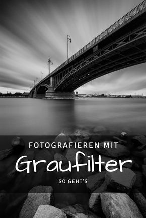 Fotografieren mit Graufilter - so geht's! Reiseblog Travelography #cameraaesthetic