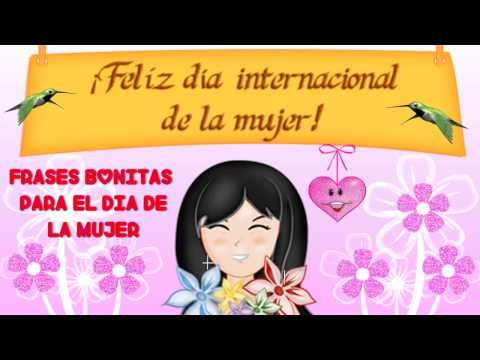 Frases Bonitas Para El Día De La Mujer Feliz Día De La Mujer Mensajes De Homenaje Y Felic Feliz Día De La Mujer Dia De La Mujer Dia Internacional De La
