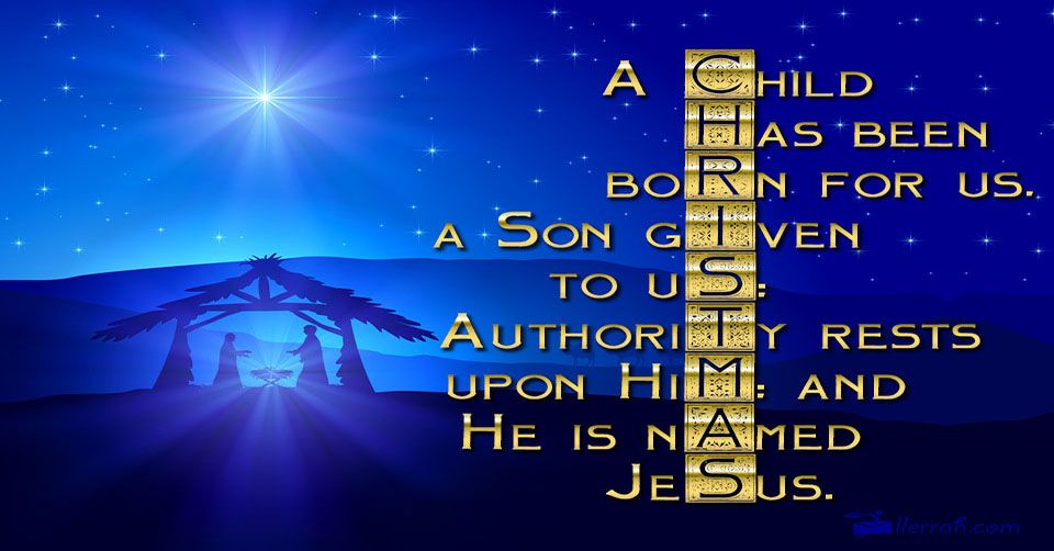 Christmas A child has been born for us, a Son given to