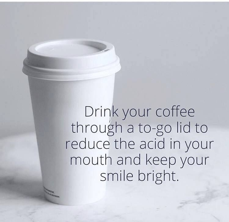 We Know The World Doesn T Really Start Until After Coffee Keep Smiles Bright Sip Through A Lid Dental Services Dental Healthy Teeth