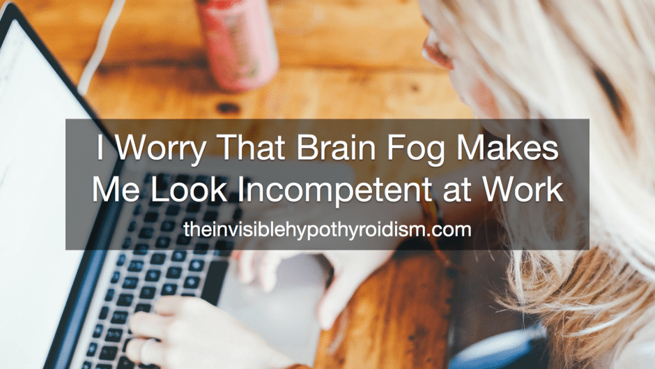 Working With Hypothyroidism Brain Fog | Brain fog ...