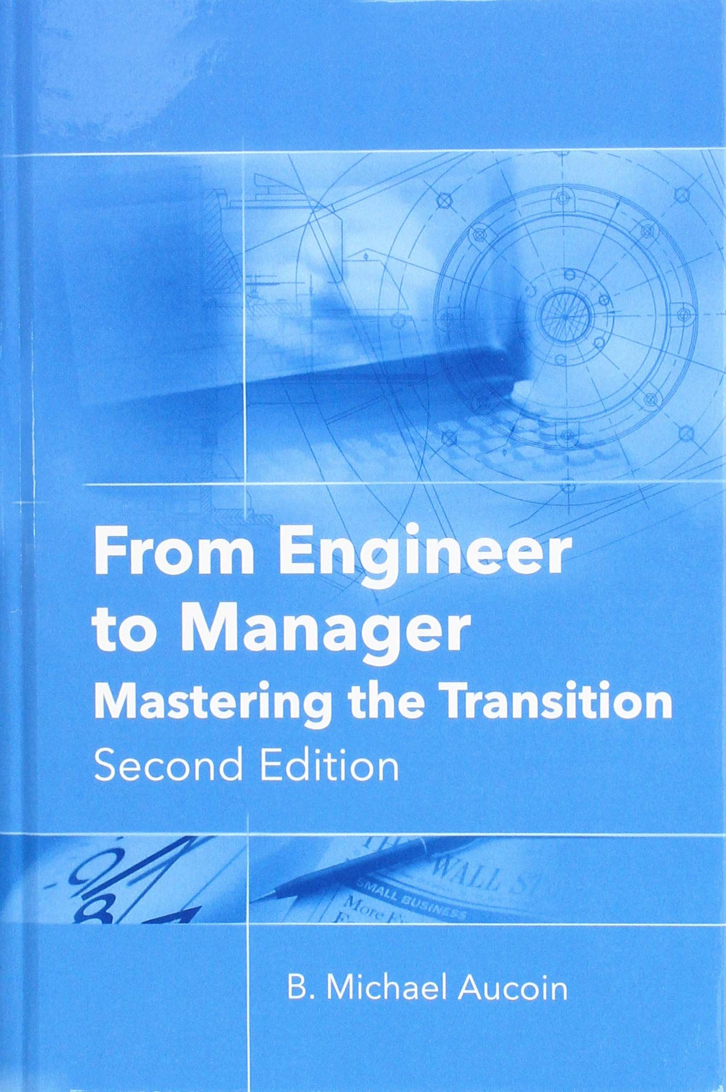 From Engineer To Manager Mastering The Transition By B Michael Aucoin Book Week Engineering Management