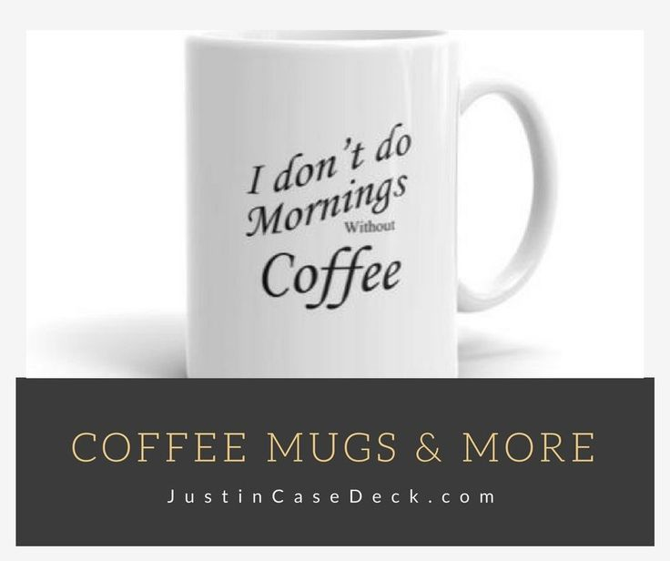 CLICK Here To Find Coffee Stations, Coffee Saying Tee Shirts, Coffee Mugs and More at: JustinCaseDeck.com JustinCaseDeck.com