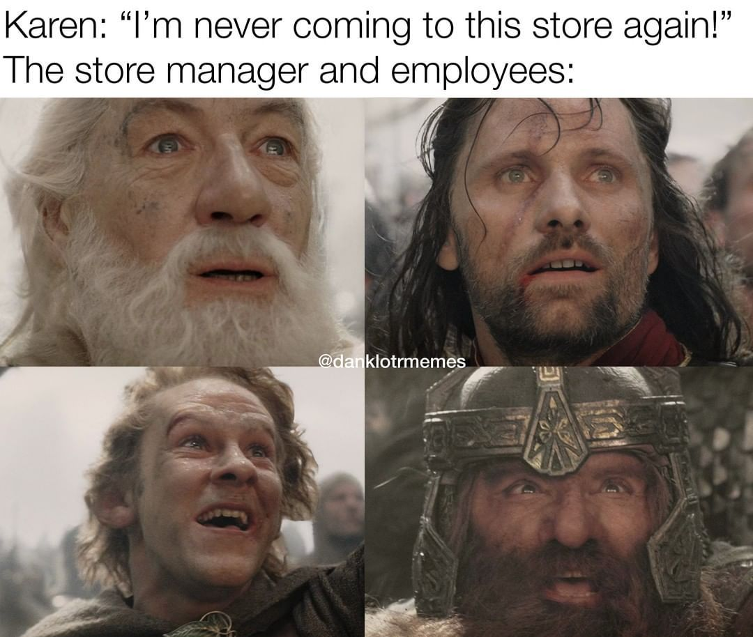 Dank Lord Of The Rings Memes On Instagram The One Karen Was Destroyed If You Like What I Do Please C Funny Kid Memes Memes Funny Faces Clean Funny Memes