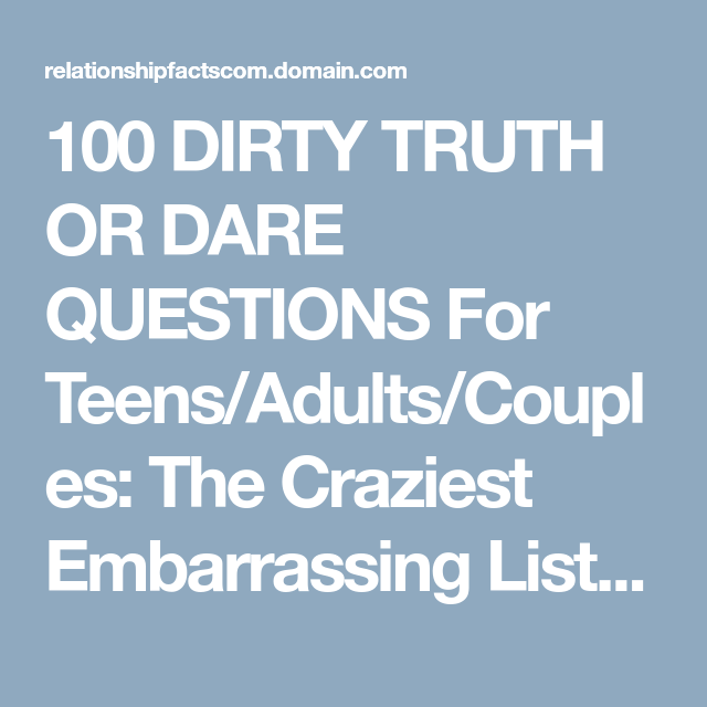 Embarrassing sex truth dare questions