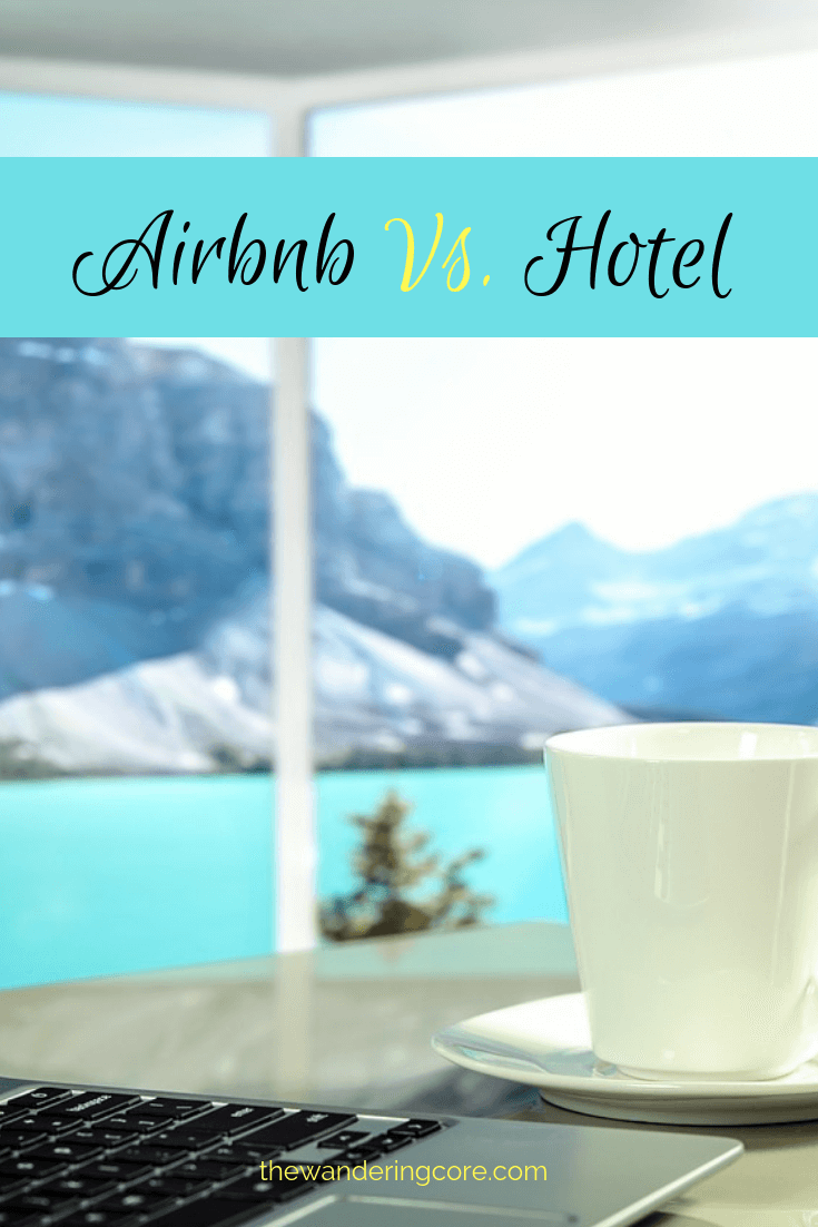 Airbnb Vs Hotel What To Choose On Your Next Trip Work From