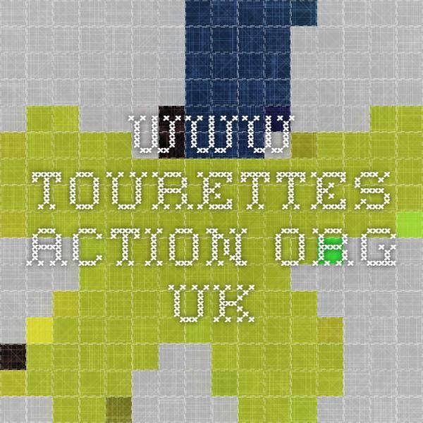 Www Tourettes Action Org Uk Tourettes Syndrome Behavioral Therapy
