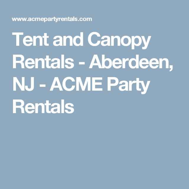 Tent and Canopy Rentals - Aberdeen NJ - ACME Party Rentals  sc 1 st  Pinterest & Tent and Canopy Rentals - Aberdeen NJ - ACME Party Rentals ...