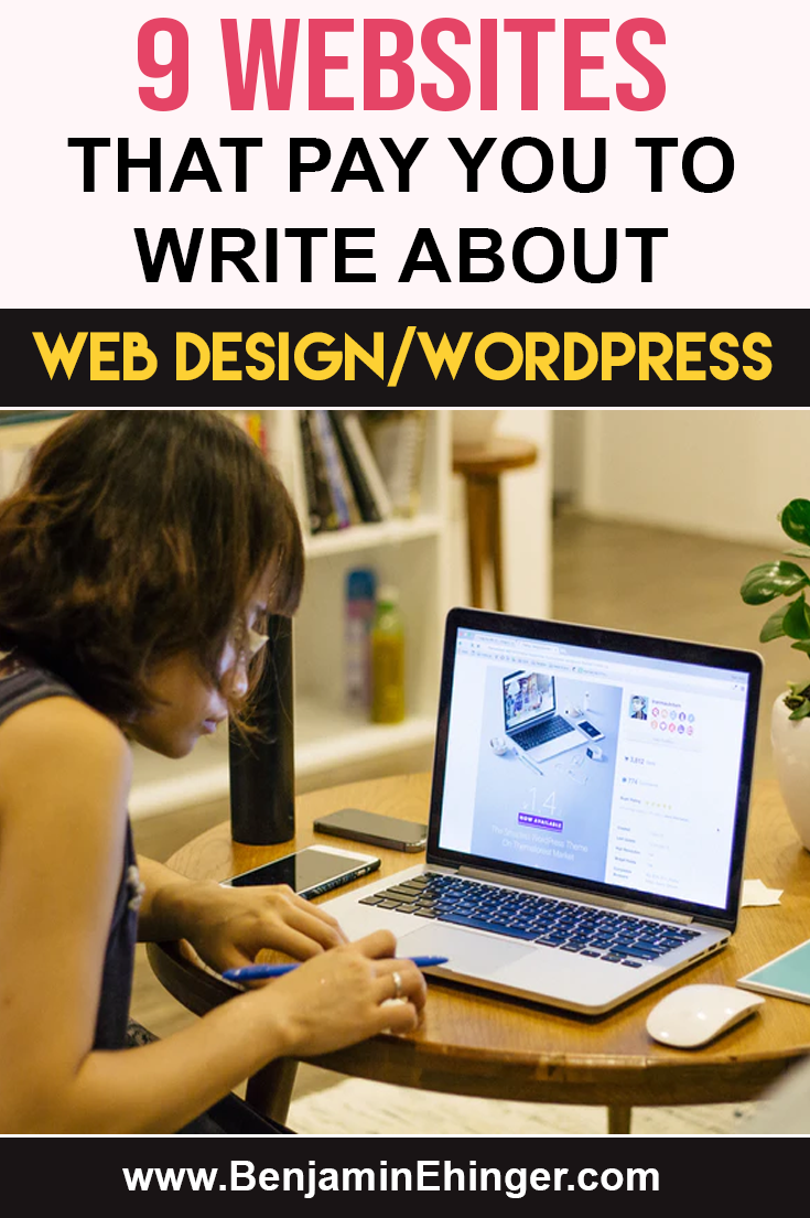 9 Websites That Pay You To Write About Web Design Wordpress Life Inspired By Ben In 2020 Writing Groups Writing Jobs Freelance Writing Jobs