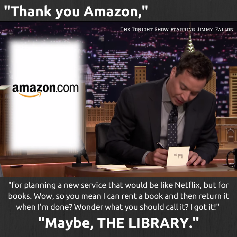 Jimmy Fallon Thank You Notes Thank You Amazon For Planning A New Service That Would Be Like Netflix But For Book Library Humor Library Memes Librarian Humor
