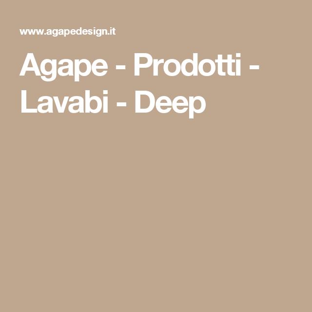 Agape - Prodotti - Lavabi - Deep