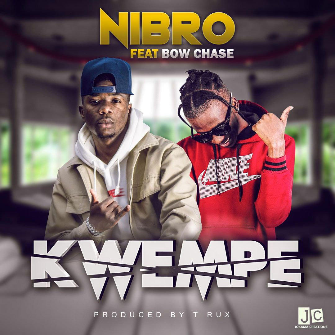 Nibro Ft Bow Chase Kwempe In 2020 Zambian Music Songs Music