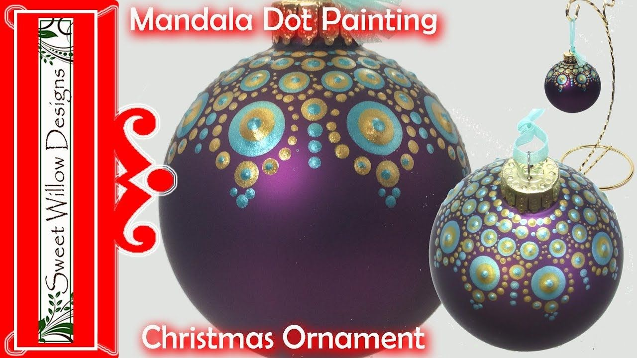 How To Paint Dot Mandala 004 Christmas Ornament Special Tip Painting A Curved Surface Yo Painted Christmas Ornaments Christmas Ornaments Christmas Mandala