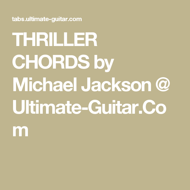 Thriller Chords By Michael Jackson Ultimate Guitar First Gig