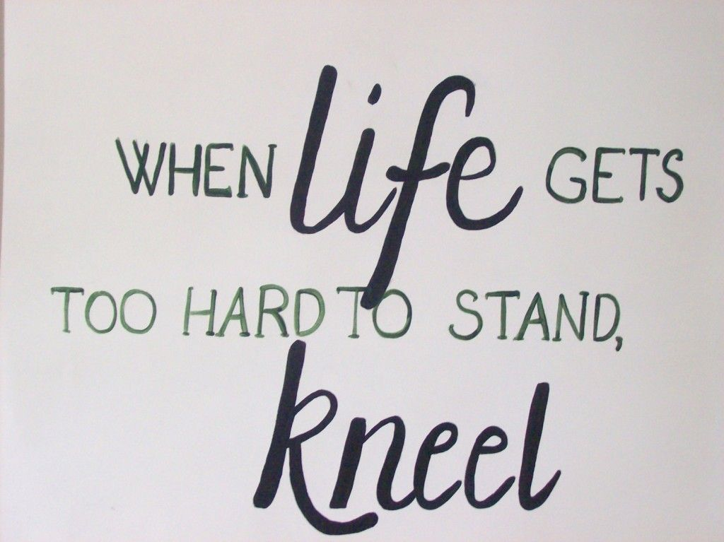 kneel pray inspirational quotes about strength christian