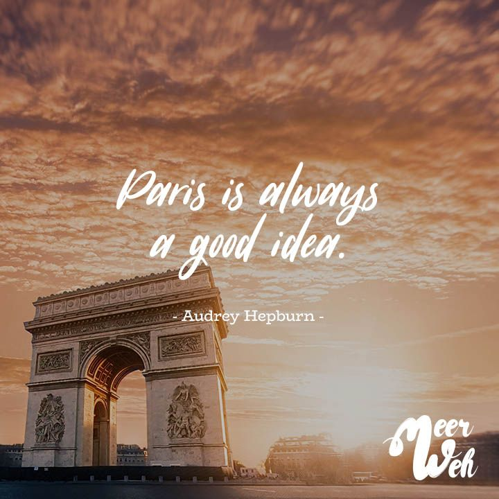sprüche paris Paris is always a good idea.  Audrey Hepburn | Meerweh // VISUAL  sprüche paris