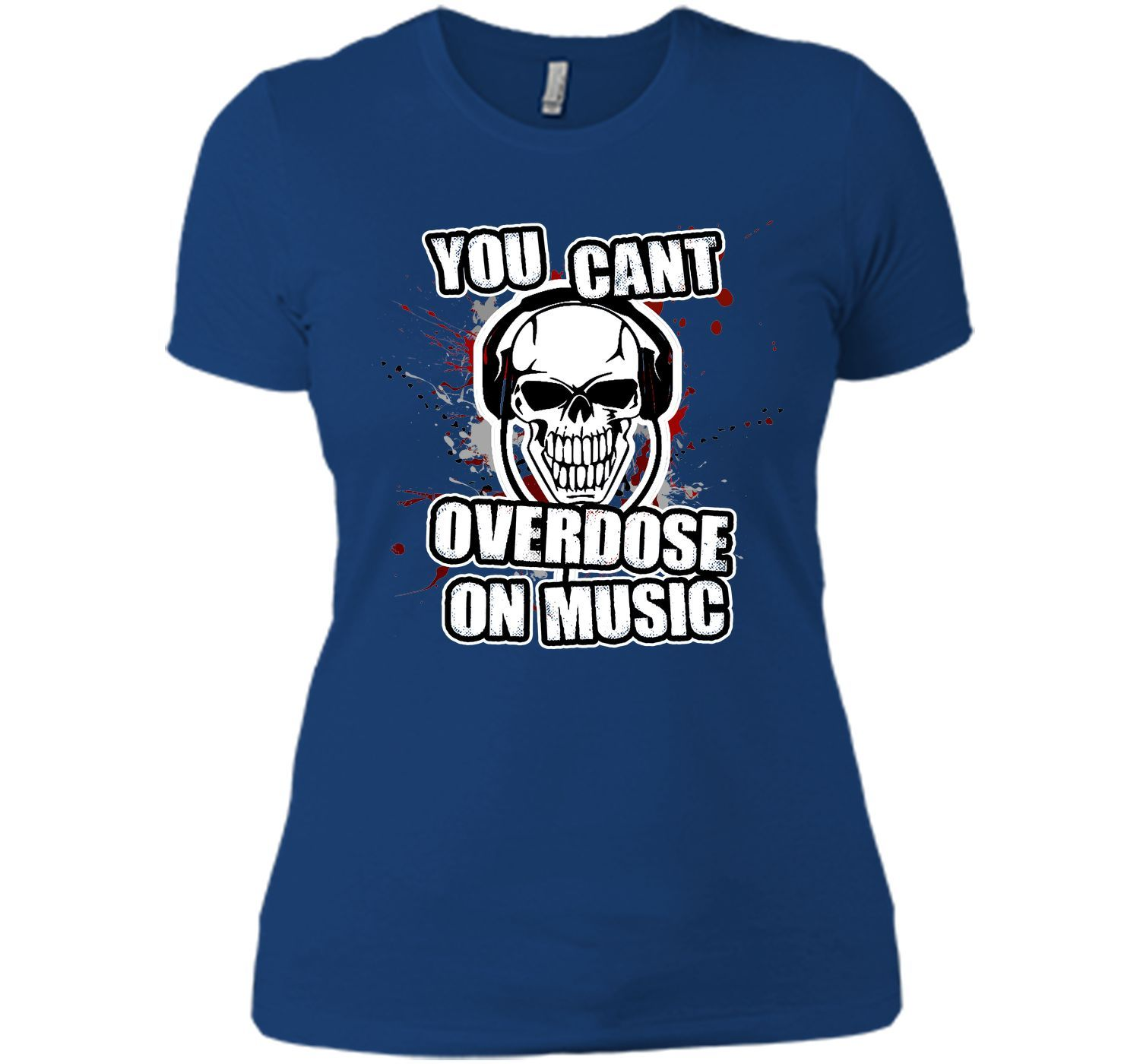 you cant overdose on music T-Shirt