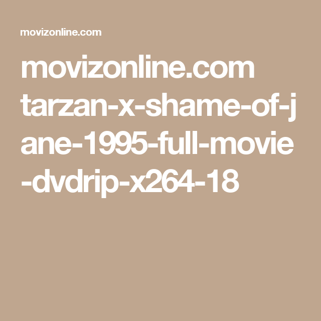 movizonline com tarzan-x-shame-of-jane-1995-full-movie-dvdrip-x264