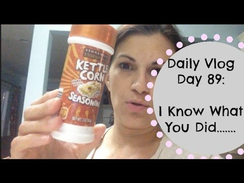 Daily Vlog Day 89: I Know What You Did