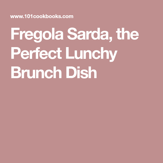 Fregola Sarda, the Perfect Lunchy Brunch Dish - 101 Cookbooks
