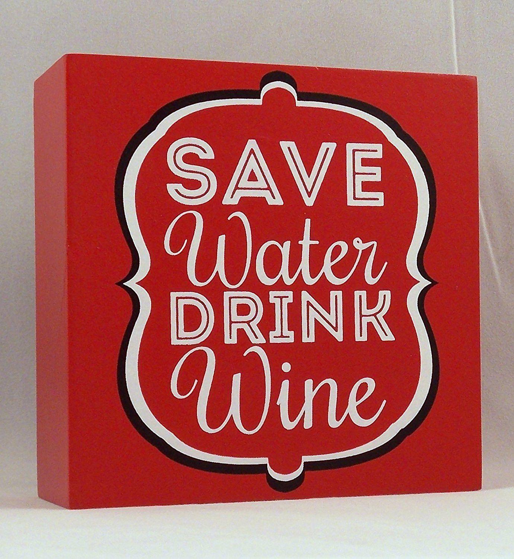 Mini Wooden Box Sign Art Wine Theme Save Water Drink Wine 3 75 X 3 75 X 1 5 Save Water Drink Wine Gifts For Wine Lovers Wine Drinks
