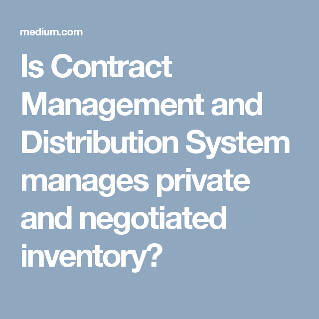 Is Contract Management And Distribution System Manages Private And