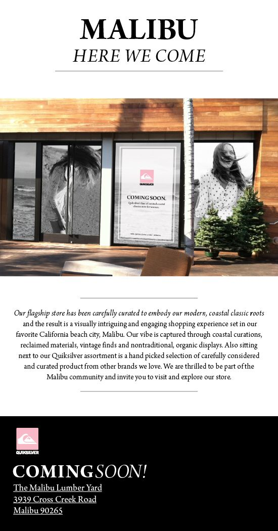 Coming soon...our very own flagship store in Malibu!