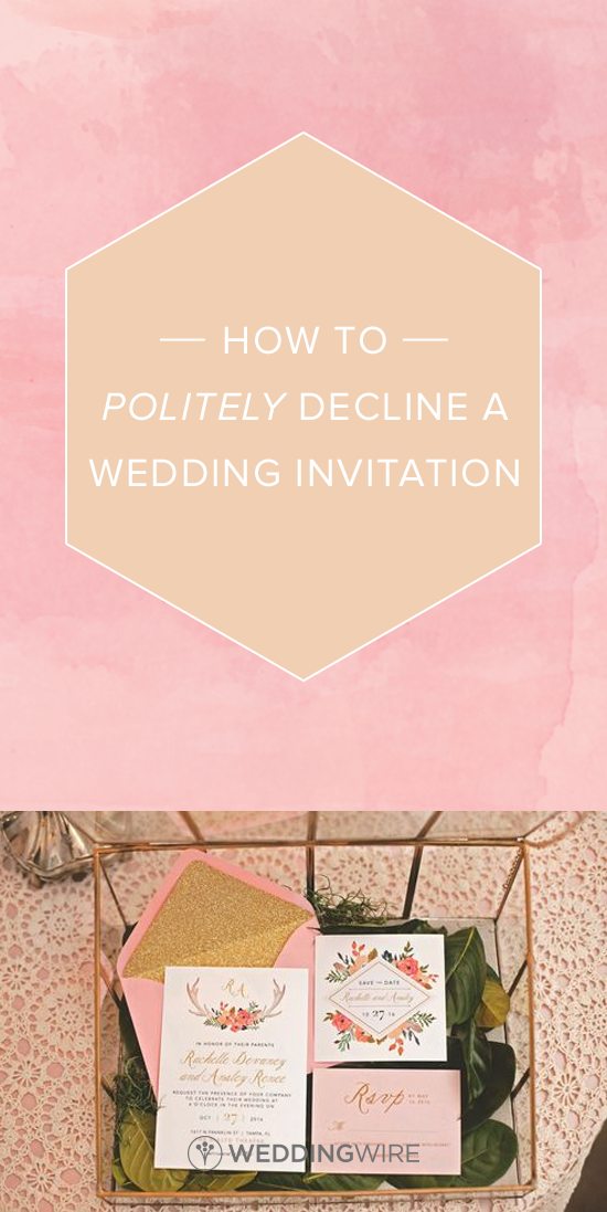 How To Politely Decline A Wedding Invitation Check Out Our Etiquette Tips For Telling You Can T Attend Their Day On Weddingwire