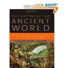 The History Of The Ancient World From The Earliest Accounts To The Fall Of Rome By Susan Wise Bauer Is The F Susan Wise Bauer World History Book History Books