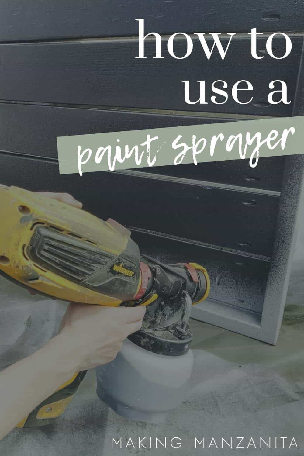 How To Use A Paint Sprayer In 2020 Using A Paint Sprayer Paint Sprayer Walls Paint Sprayer