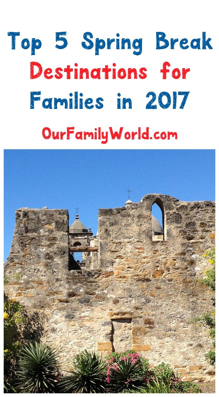 5 Top 2017 Spring Break Destinations For Families