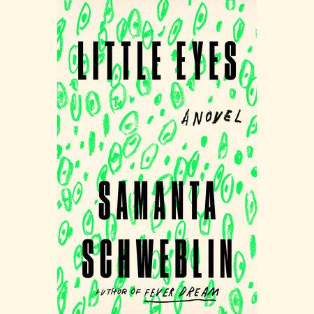 Little Eyes by Samanta Schweblin: 9780525541370 |