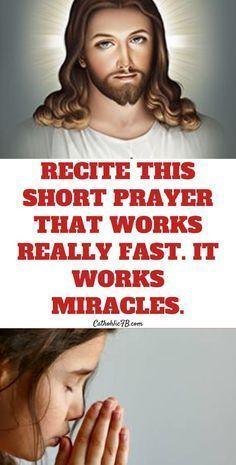 Recite this short prayer that works really fast. it works miracles. #God #Jesus #catholicfaith #February2020 #Prayerinspiration #Powerful