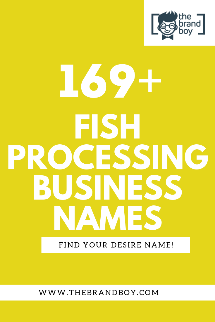 469 Best Fish Processing Business Names Thebrandboy Com