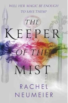 The keeper of the mist by Rachel Neumeier ---- When Keri is unexpectedly named the next ruler of Nimmera, she must guide the small, magical land through a perilous time. (Mar. '16)