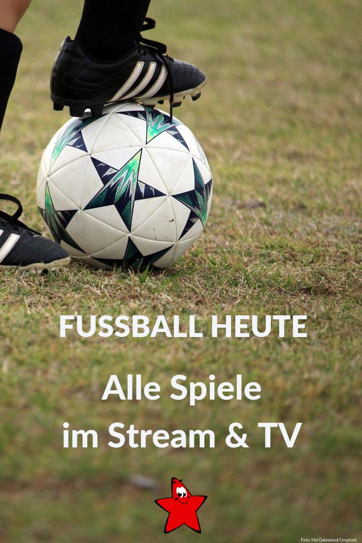 Fußball Heute Live Alle Spiele im Stream oder TV am 13