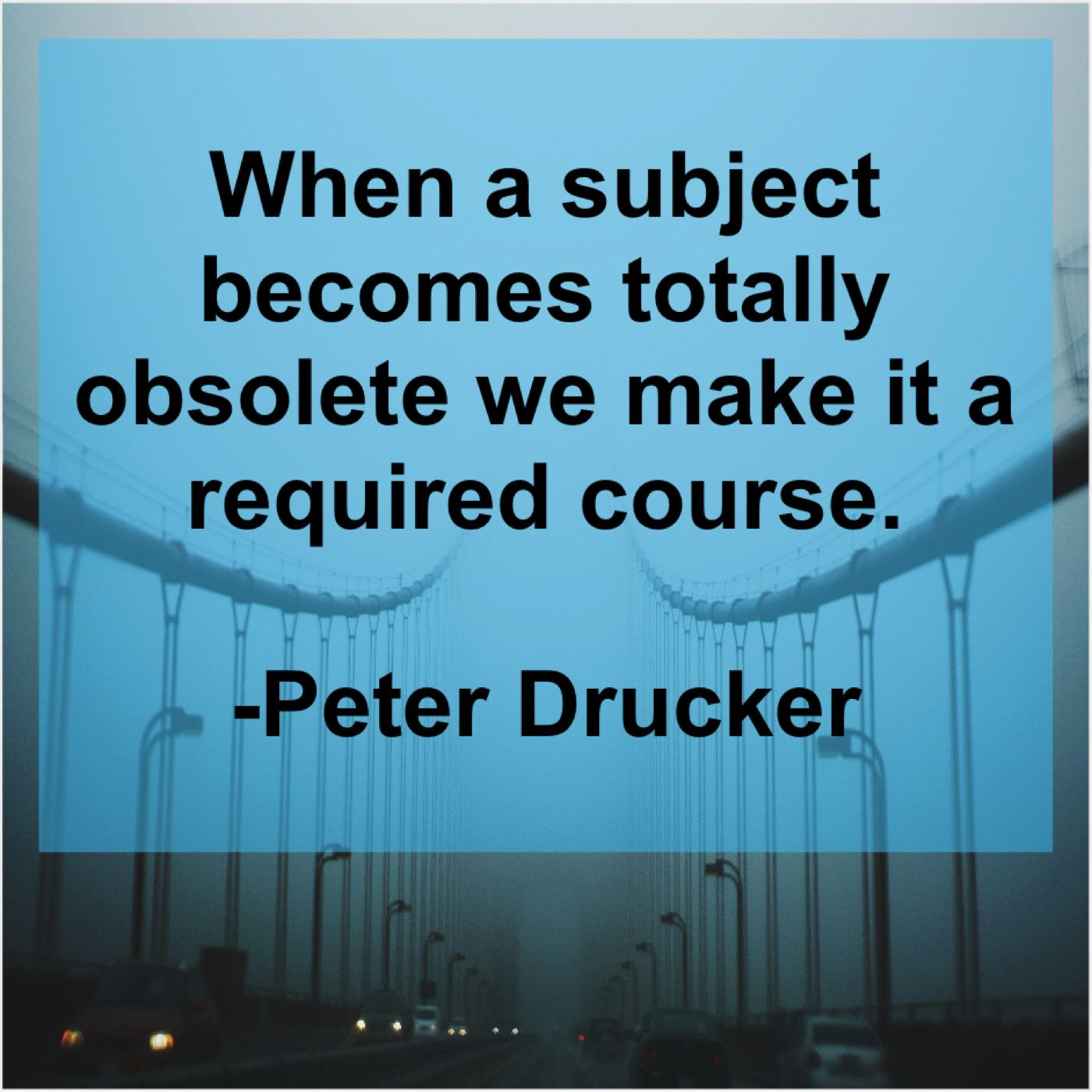 Peter Drucker When A Subject Becomes Totally Peter Drucker Best Quotes Ever Gary Vaynerchuk People