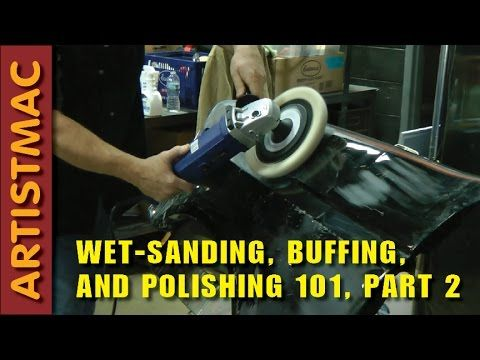 Wet Sanding Buffing And Polishing Automotive Paint 101 Part 1 Automotive Paint Sanding Wet