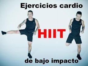 Ejercicios Cardio Hiit De Bajo Impacto Hiit Cardio Rutina Cardio