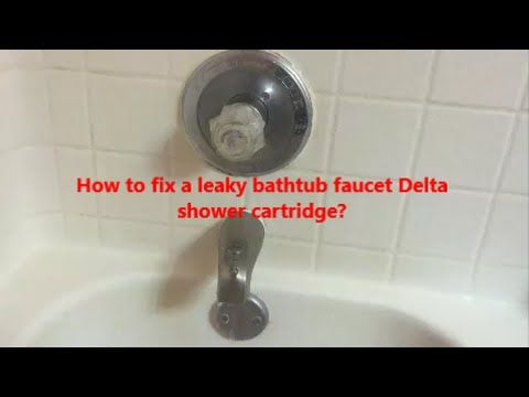 How To Fix A Leaky Bathtub Faucet Delta Shower Cartridge L How To Replac With Images Bathtub Faucet Installing Bathtub Shower Faucet Repair