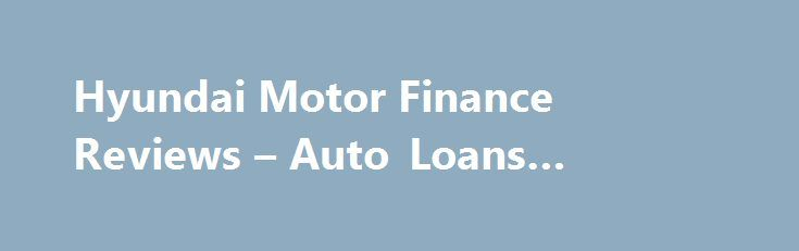 Hyundai Motor Finance Reviews Auto Loans Finance Books Http