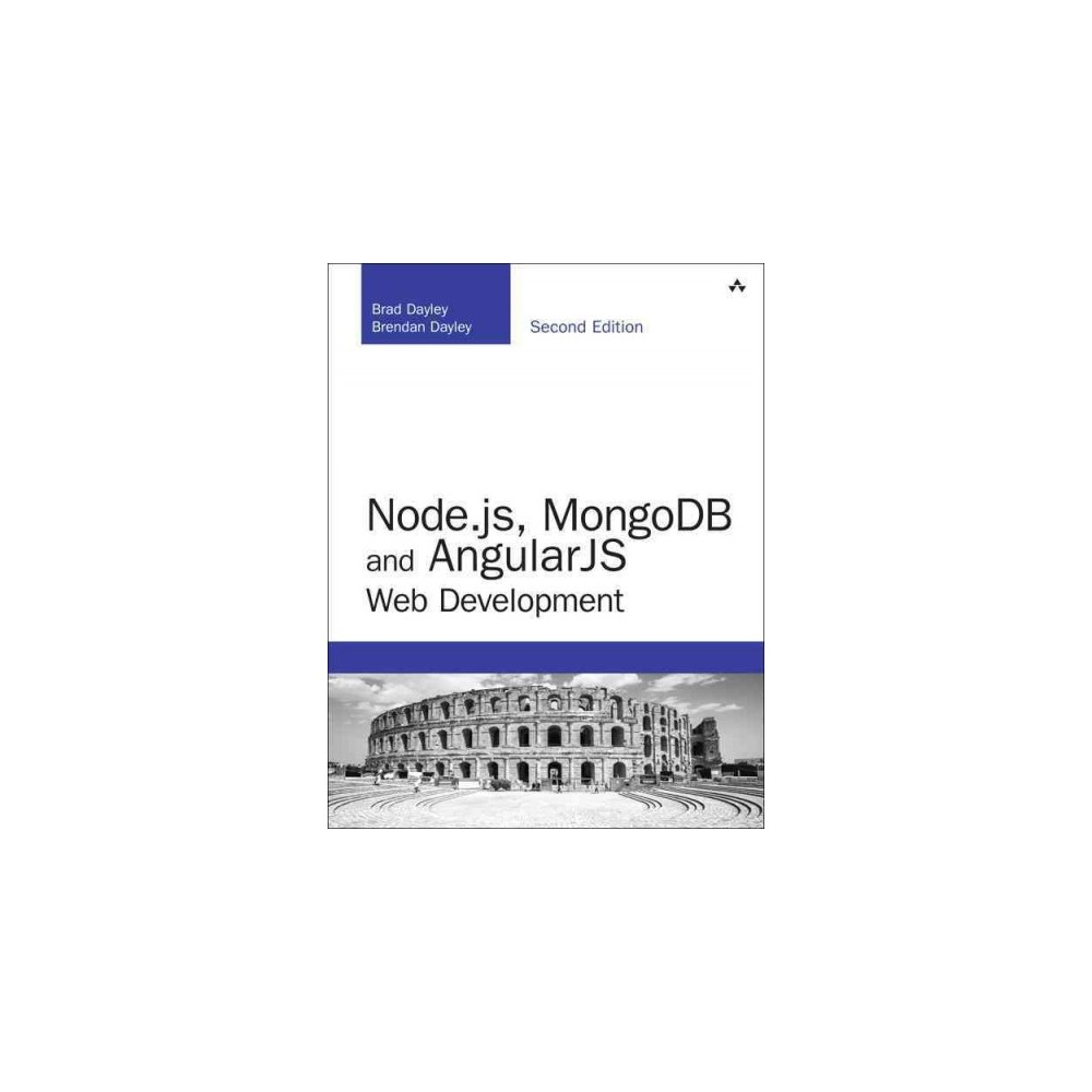 Node.js, Mongodb and Angular Web Development : The Definitive Guide to Using the Mean Stack to Build Web
